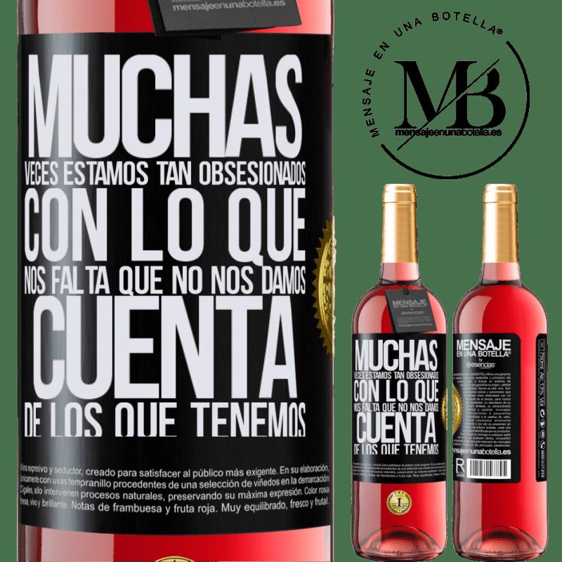 24,95 € Envoi gratuit   Vin rosé Édition ROSÉ Plusieurs fois, nous sommes tellement obsédés par ce qui nous manque, nous ne réalisons pas ce que nous avons Étiquette Noire. Étiquette personnalisable Vin jeune Récolte 2020 Tempranillo