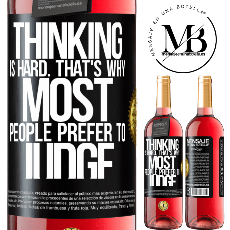 24,95 € Free Shipping | Rosé Wine ROSÉ Edition Thinking is hard. That's why most people prefer to judge Black Label. Customizable label Young wine Harvest 2020 Tempranillo