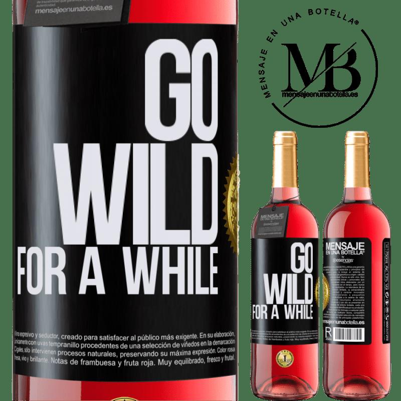 24,95 € Envoi gratuit | Vin rosé Édition ROSÉ Go wild for a while Étiquette Noire. Étiquette personnalisable Vin jeune Récolte 2020 Tempranillo