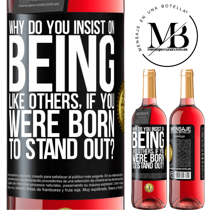 24,95 € Free Shipping | Rosé Wine ROSÉ Edition why do you insist on being like others, if you were born to stand out? Black Label. Customizable label Young wine Harvest 2020 Tempranillo