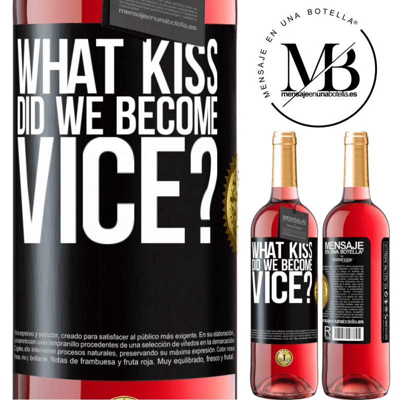24,95 € Free Shipping | Rosé Wine ROSÉ Edition what kiss did we become vice? Black Label. Customizable label Young wine Harvest 2020 Tempranillo