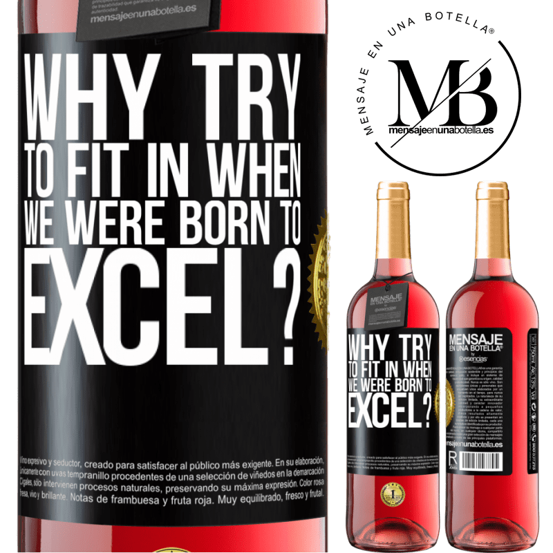 24,95 € Free Shipping   Rosé Wine ROSÉ Edition why try to fit in when we were born to excel? Black Label. Customizable label Young wine Harvest 2020 Tempranillo