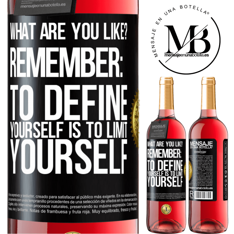 24,95 € Free Shipping   Rosé Wine ROSÉ Edition what are you like? Remember: To define yourself is to limit yourself Black Label. Customizable label Young wine Harvest 2020 Tempranillo