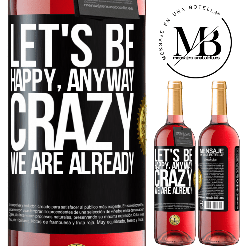 24,95 € Free Shipping | Rosé Wine ROSÉ Edition Let's be happy, total, crazy we are already Black Label. Customizable label Young wine Harvest 2020 Tempranillo