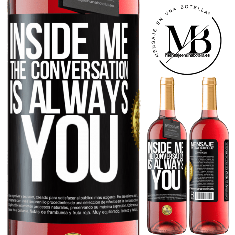 24,95 € Free Shipping   Rosé Wine ROSÉ Edition Inside me people always talk about you Black Label. Customizable label Young wine Harvest 2020 Tempranillo