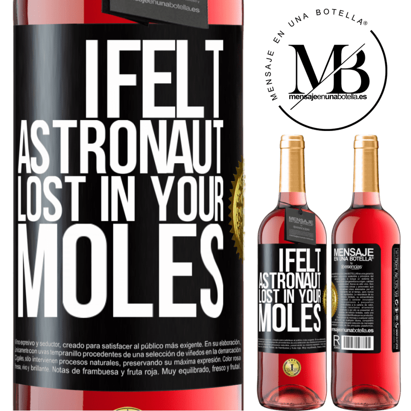 24,95 € Free Shipping   Rosé Wine ROSÉ Edition I felt astronaut, lost in your moles Black Label. Customizable label Young wine Harvest 2020 Tempranillo