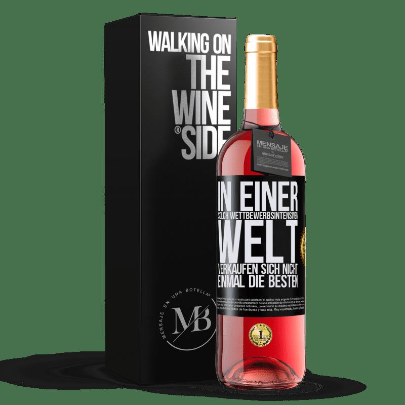 24,95 € Kostenloser Versand   Roséwein ROSÉ Ausgabe In einer solch wettbewerbsintensiven Welt verkaufen sich nicht einmal die Besten Schwarzes Etikett. Anpassbares Etikett Junger Wein Ernte 2020 Tempranillo