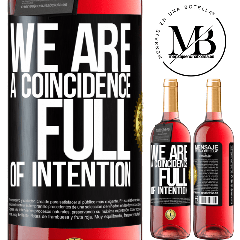 24,95 € Free Shipping   Rosé Wine ROSÉ Edition We are a coincidence full of intention Black Label. Customizable label Young wine Harvest 2020 Tempranillo