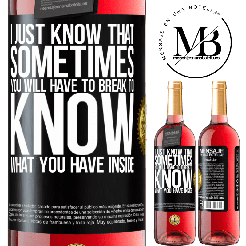 24,95 € Free Shipping   Rosé Wine ROSÉ Edition I just know that sometimes you will have to break to know what you have inside Black Label. Customizable label Young wine Harvest 2020 Tempranillo