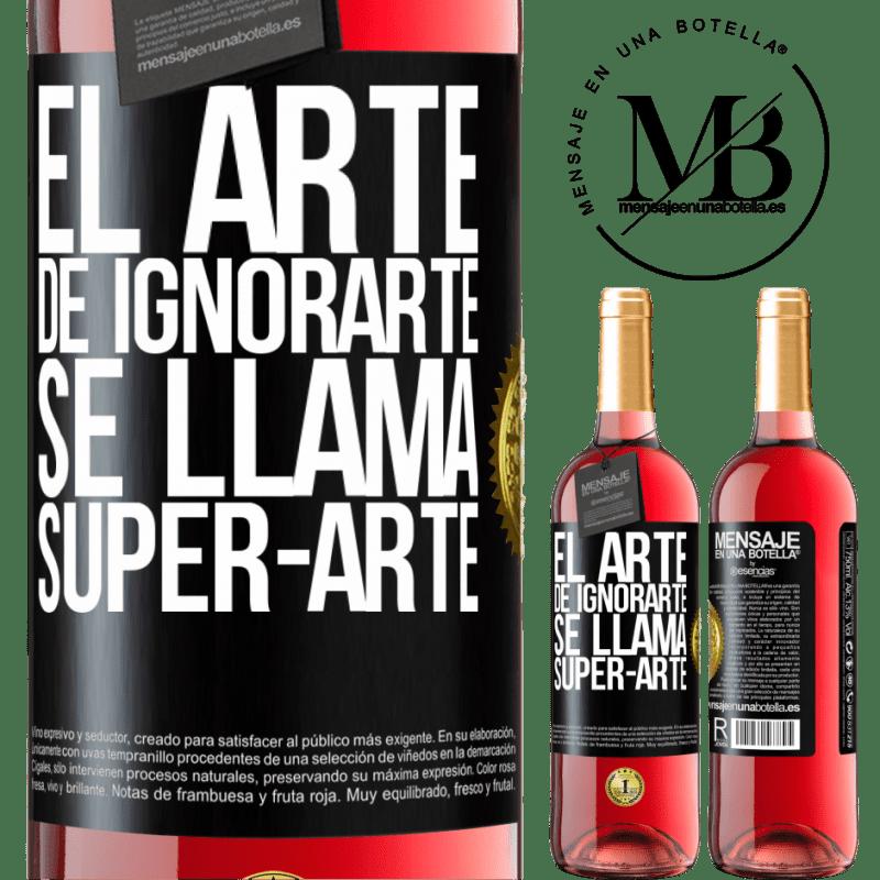 24,95 € Free Shipping   Rosé Wine ROSÉ Edition El arte de ignorarte se llama Super-arte Black Label. Customizable label Young wine Harvest 2020 Tempranillo