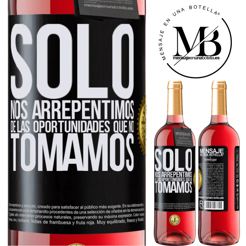 24,95 € Envoi gratuit | Vin rosé Édition ROSÉ Nous regrettons seulement les opportunités que nous ne saisissons pas Étiquette Noire. Étiquette personnalisable Vin jeune Récolte 2020 Tempranillo