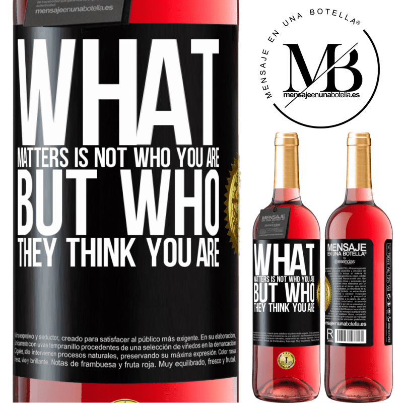 24,95 € Free Shipping | Rosé Wine ROSÉ Edition What matters is not who you are, but who they think you are Black Label. Customizable label Young wine Harvest 2020 Tempranillo