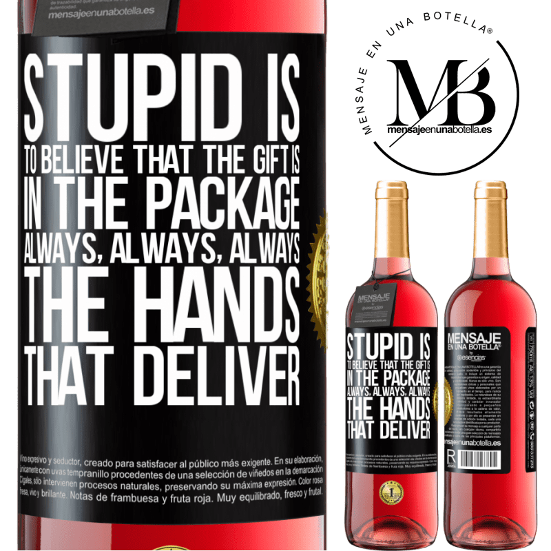 24,95 € Free Shipping   Rosé Wine ROSÉ Edition Stupid is to believe that the gift is in the package. Always, always, always the hands that deliver Black Label. Customizable label Young wine Harvest 2020 Tempranillo