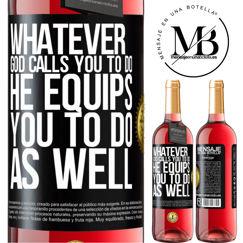 24,95 € Free Shipping | Rosé Wine ROSÉ Edition Whatever God calls you to do, He equips you to do as well Black Label. Customizable label Young wine Harvest 2020 Tempranillo