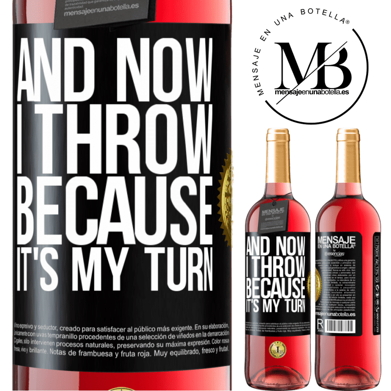 24,95 € Free Shipping   Rosé Wine ROSÉ Edition And now I throw because it's my turn Black Label. Customizable label Young wine Harvest 2020 Tempranillo
