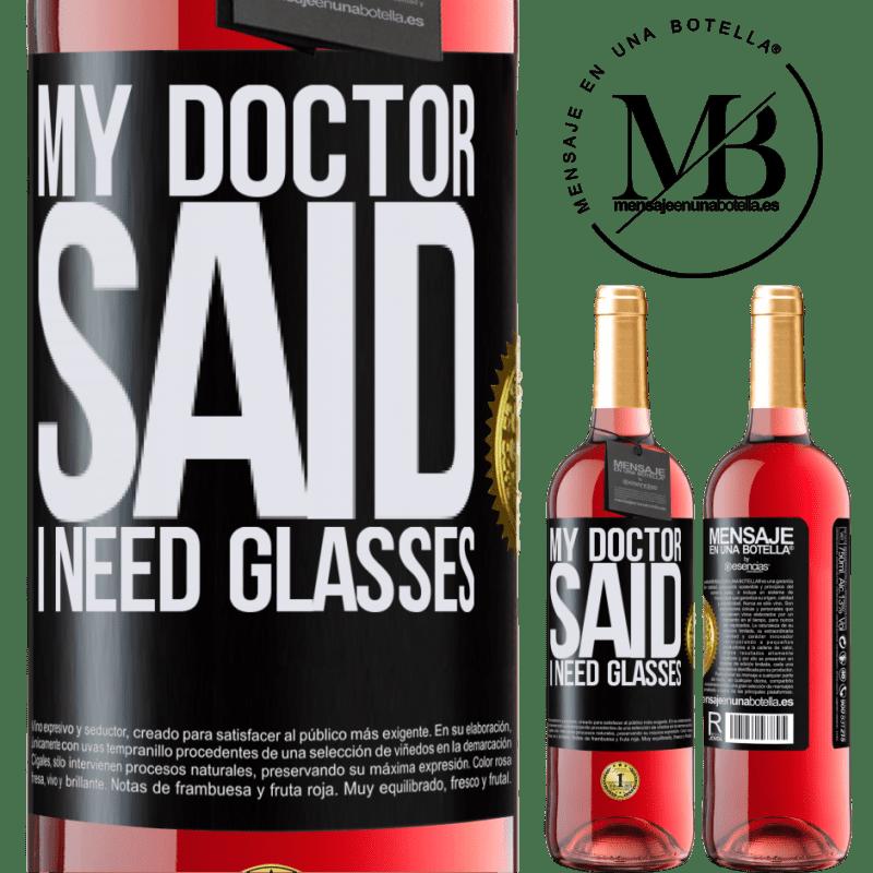24,95 € Envoi gratuit   Vin rosé Édition ROSÉ My doctor said I need glasses Étiquette Noire. Étiquette personnalisable Vin jeune Récolte 2020 Tempranillo