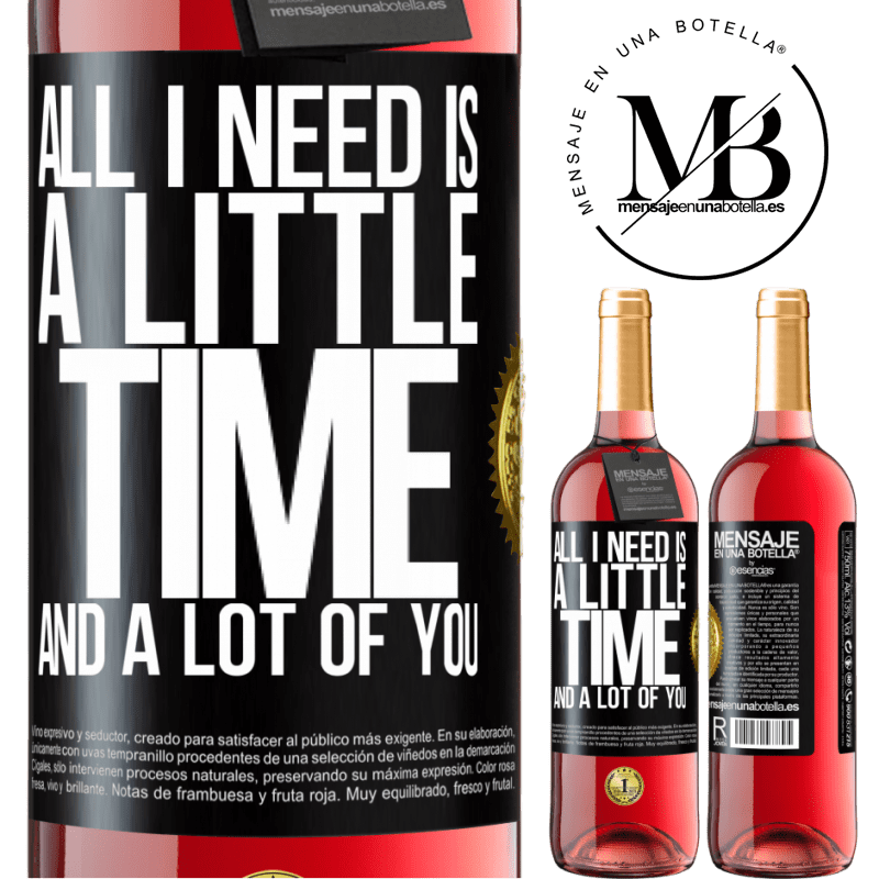 24,95 € Free Shipping | Rosé Wine ROSÉ Edition All I need is a little time and a lot of you Black Label. Customizable label Young wine Harvest 2020 Tempranillo