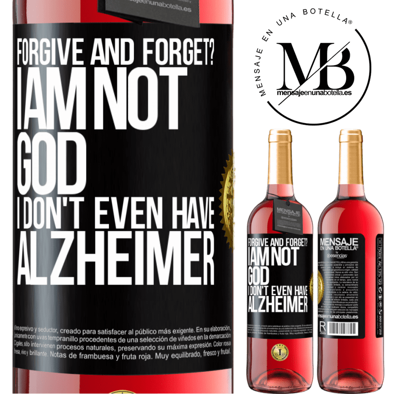 24,95 € Free Shipping | Rosé Wine ROSÉ Edition forgive and forget? I am not God, nor do I have Alzheimer's Black Label. Customizable label Young wine Harvest 2020 Tempranillo