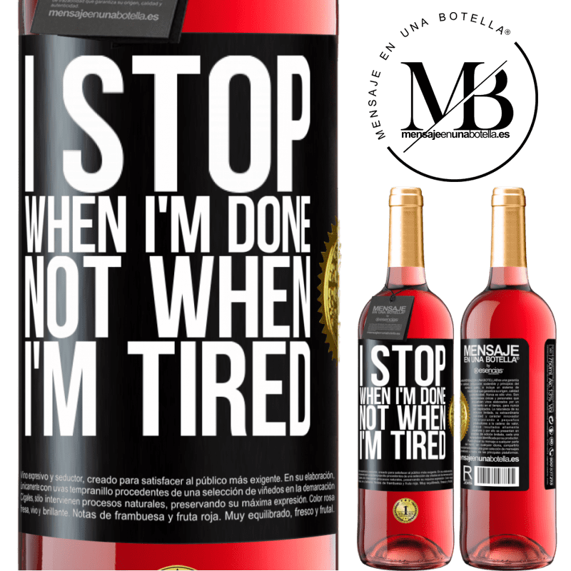 24,95 € Free Shipping   Rosé Wine ROSÉ Edition I stop when I'm done, not when I'm tired Black Label. Customizable label Young wine Harvest 2020 Tempranillo