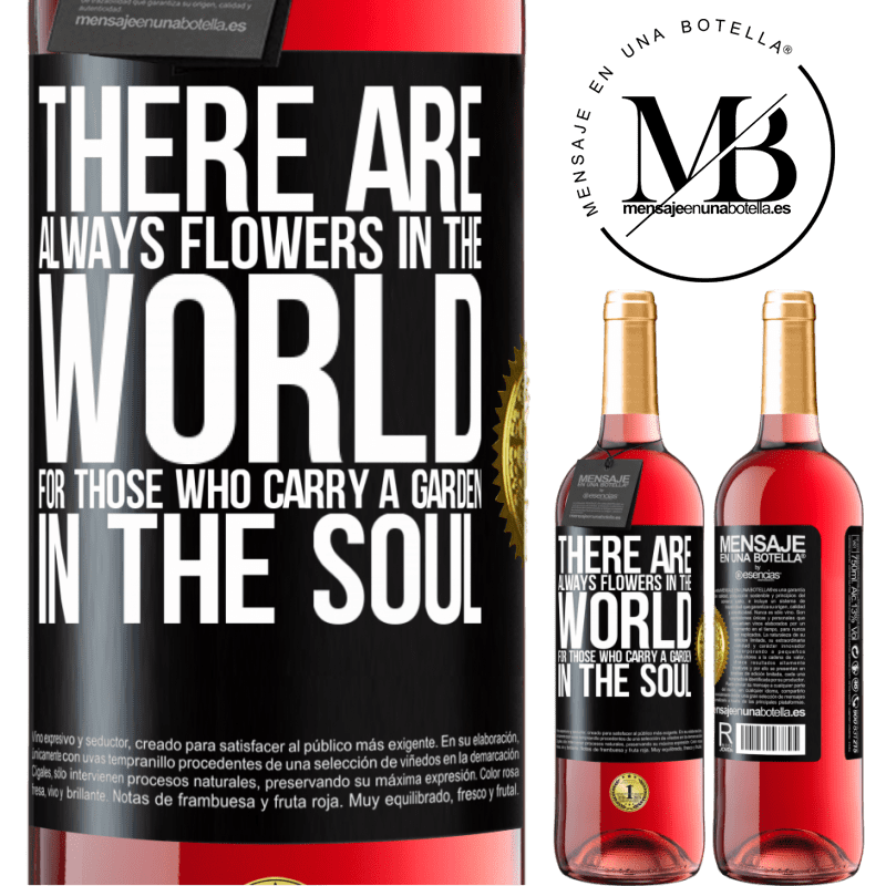 24,95 € Free Shipping | Rosé Wine ROSÉ Edition There are always flowers in the world for those who carry a garden in the soul Black Label. Customizable label Young wine Harvest 2020 Tempranillo