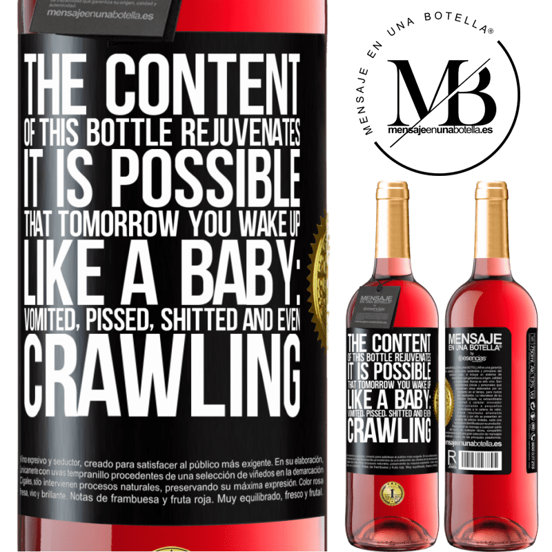 24,95 € Free Shipping | Rosé Wine ROSÉ Edition The content of this bottle rejuvenates. It is possible that tomorrow you wake up like a baby: vomited, pissed, shitted and Black Label. Customizable label Young wine Harvest 2020 Tempranillo