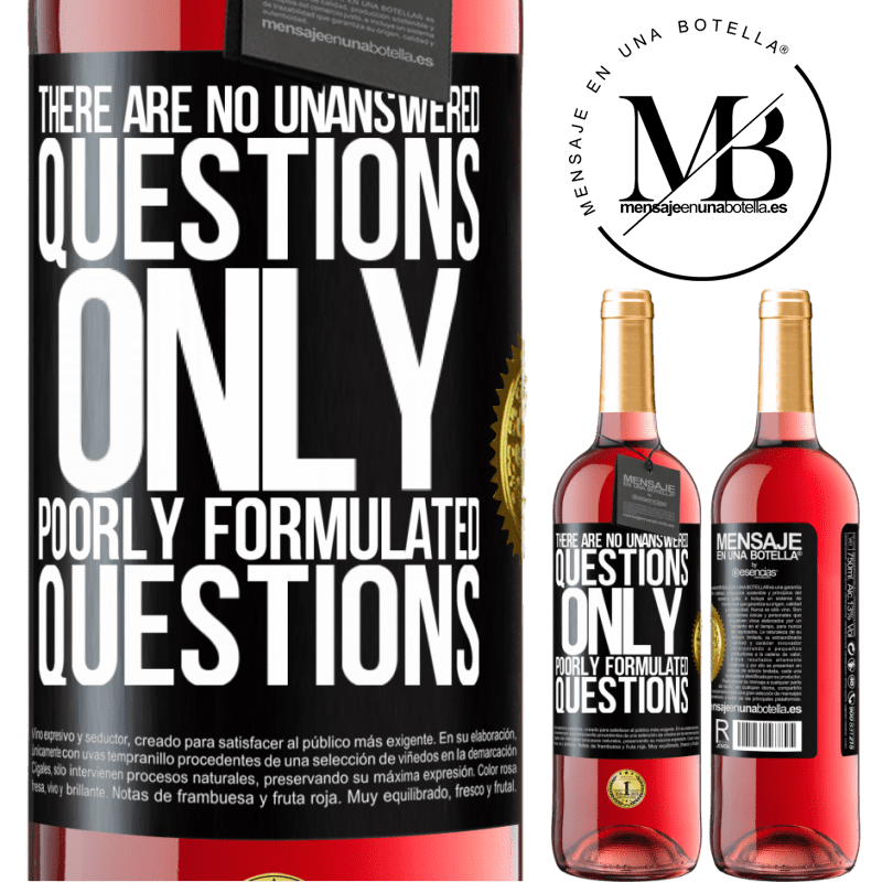 24,95 € Free Shipping | Rosé Wine ROSÉ Edition There are no unanswered questions, only poorly formulated questions Black Label. Customizable label Young wine Harvest 2020 Tempranillo