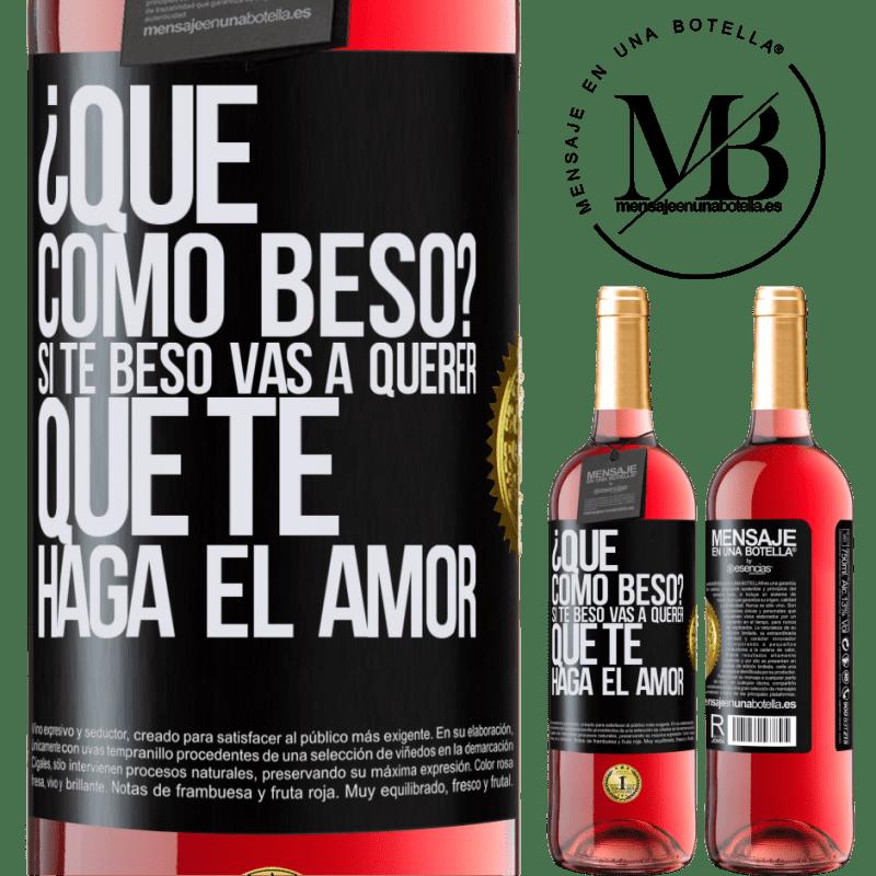 24,95 € Envoi gratuit   Vin rosé Édition ROSÉ comment puis-je m'embrasser? Si je t'embrasse, tu voudras que je te fasse l'amour Étiquette Noire. Étiquette personnalisable Vin jeune Récolte 2020 Tempranillo