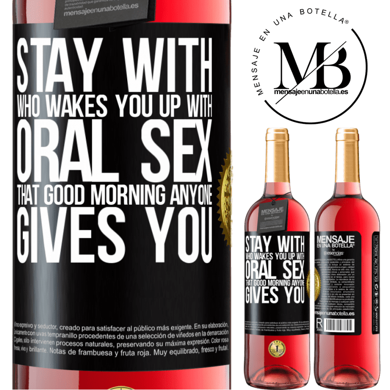 24,95 € Free Shipping | Rosé Wine ROSÉ Edition Stay with who wakes you up with oral sex, that good morning anyone gives you Black Label. Customizable label Young wine Harvest 2020 Tempranillo
