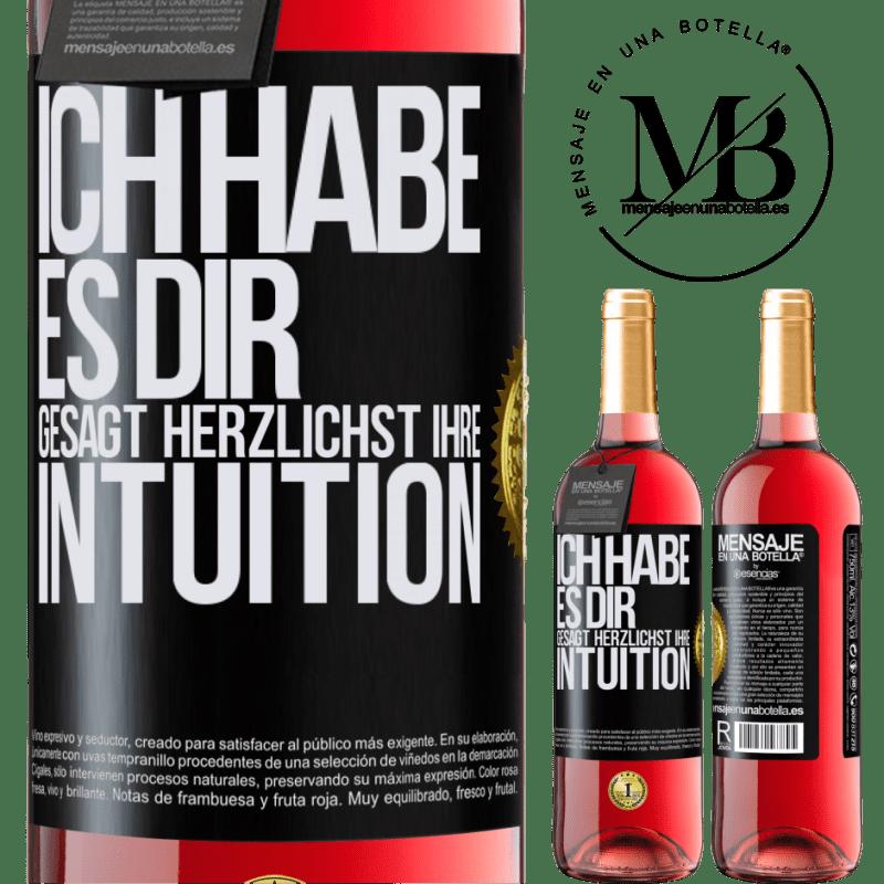 24,95 € Kostenloser Versand | Roséwein ROSÉ Ausgabe Ich habe es dir gesagt Herzlichst Ihre Intuition Schwarzes Etikett. Anpassbares Etikett Junger Wein Ernte 2020 Tempranillo