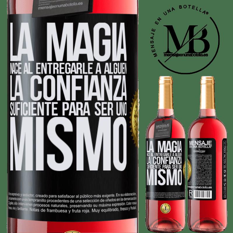 24,95 € Envoi gratuit   Vin rosé Édition ROSÉ La magie naît en donnant à quelqu'un suffisamment de confiance pour être soi-même Étiquette Noire. Étiquette personnalisable Vin jeune Récolte 2020 Tempranillo