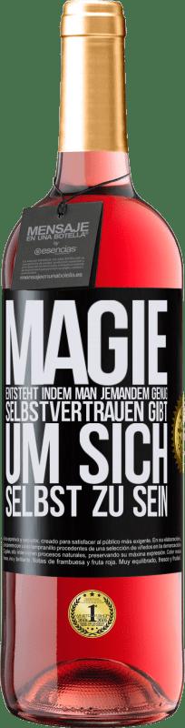 24,95 € Kostenloser Versand   Roséwein ROSÉ Ausgabe Magie entsteht, indem man jemandem genug Selbstvertrauen gibt, um sich selbst zu sein Schwarzes Etikett. Anpassbares Etikett Junger Wein Ernte 2020 Tempranillo