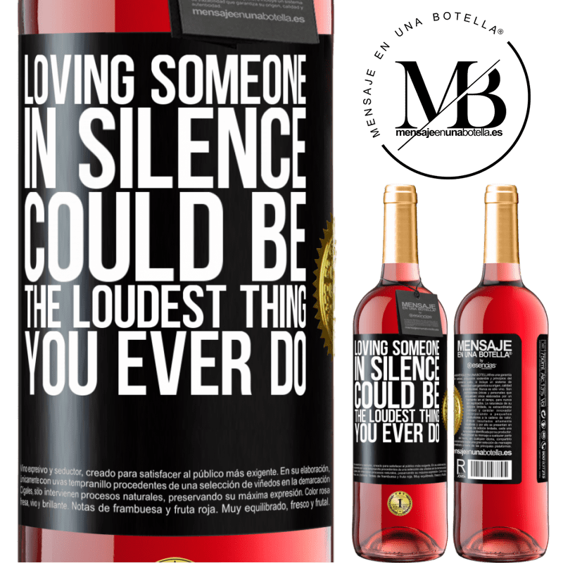 24,95 € Free Shipping | Rosé Wine ROSÉ Edition Loving someone in silence could be the loudest thing you ever do Black Label. Customizable label Young wine Harvest 2020 Tempranillo