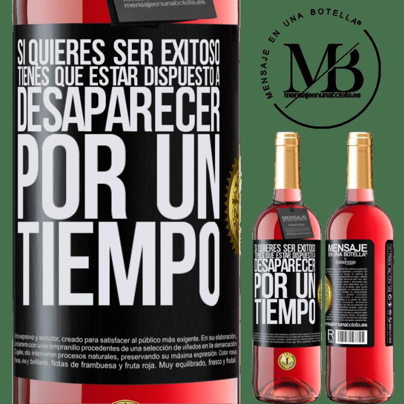 24,95 € Envoi gratuit | Vin rosé Édition ROSÉ Si vous voulez réussir, vous devez être prêt à disparaître pendant un certain temps Étiquette Noire. Étiquette personnalisable Vin jeune Récolte 2020 Tempranillo