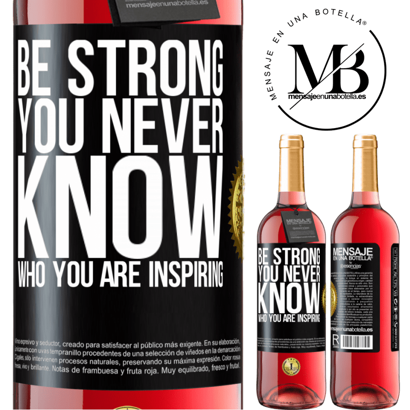 24,95 € Free Shipping | Rosé Wine ROSÉ Edition Be strong. You never know who you are inspiring Black Label. Customizable label Young wine Harvest 2020 Tempranillo
