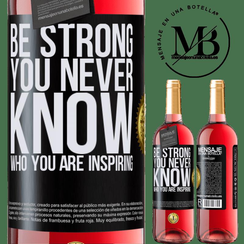 24,95 € Envoi gratuit   Vin rosé Édition ROSÉ Be strong. You never know who you are inspiring Étiquette Noire. Étiquette personnalisable Vin jeune Récolte 2020 Tempranillo