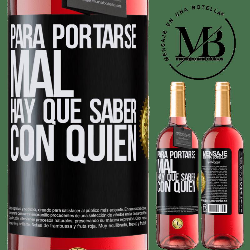 24,95 € Envoi gratuit | Vin rosé Édition ROSÉ Pour mal se comporter, il faut savoir qui Étiquette Noire. Étiquette personnalisable Vin jeune Récolte 2020 Tempranillo
