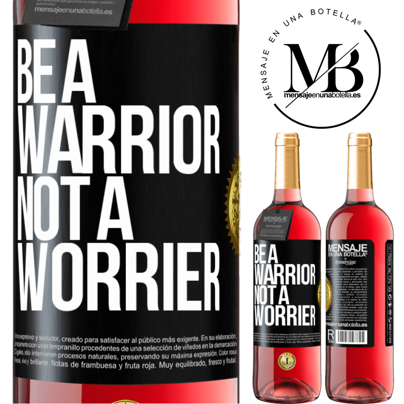 24,95 € Free Shipping | Rosé Wine ROSÉ Edition Be a warrior, not a worrier Black Label. Customizable label Young wine Harvest 2020 Tempranillo