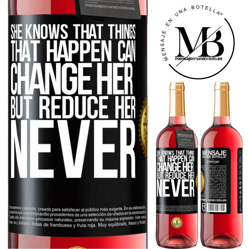 24,95 € Free Shipping   Rosé Wine ROSÉ Edition She knows that things that happen can change her, but reduce her, never Black Label. Customizable label Young wine Harvest 2020 Tempranillo