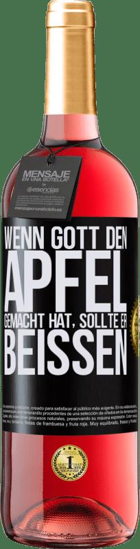 24,95 € Kostenloser Versand | Roséwein ROSÉ Ausgabe Wenn Gott den Apfel gemacht hat, sollte er beißen Schwarzes Etikett. Anpassbares Etikett Junger Wein Ernte 2020 Tempranillo