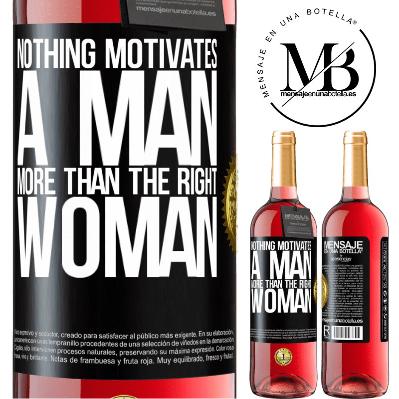 24,95 € Free Shipping | Rosé Wine ROSÉ Edition Nothing motivates a man more than the right woman Black Label. Customizable label Young wine Harvest 2020 Tempranillo