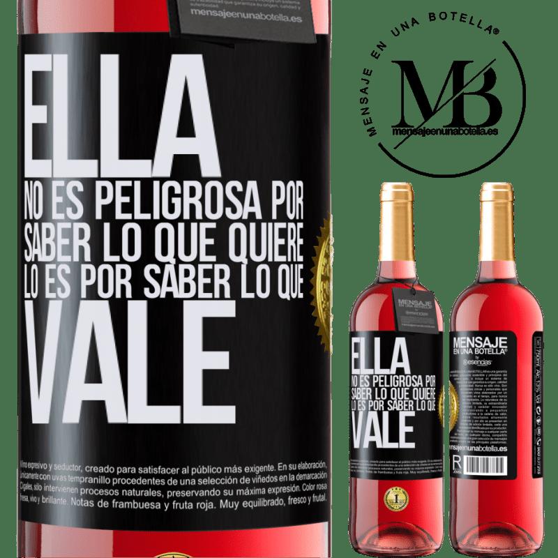 24,95 € Envoi gratuit   Vin rosé Édition ROSÉ Elle n'est pas dangereuse pour savoir ce qu'elle veut, c'est pour savoir ce qui vaut Étiquette Noire. Étiquette personnalisable Vin jeune Récolte 2020 Tempranillo