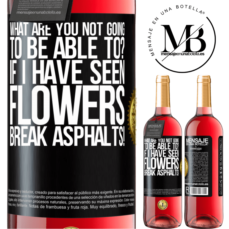 24,95 € Free Shipping | Rosé Wine ROSÉ Edition what are you not going to be able to? If I have seen flowers break asphalts! Black Label. Customizable label Young wine Harvest 2020 Tempranillo