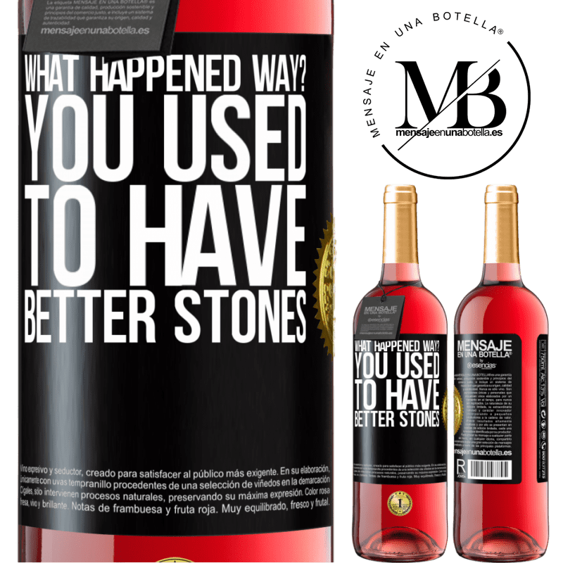 24,95 € Free Shipping | Rosé Wine ROSÉ Edition what happened way? You used to have better stones Black Label. Customizable label Young wine Harvest 2020 Tempranillo