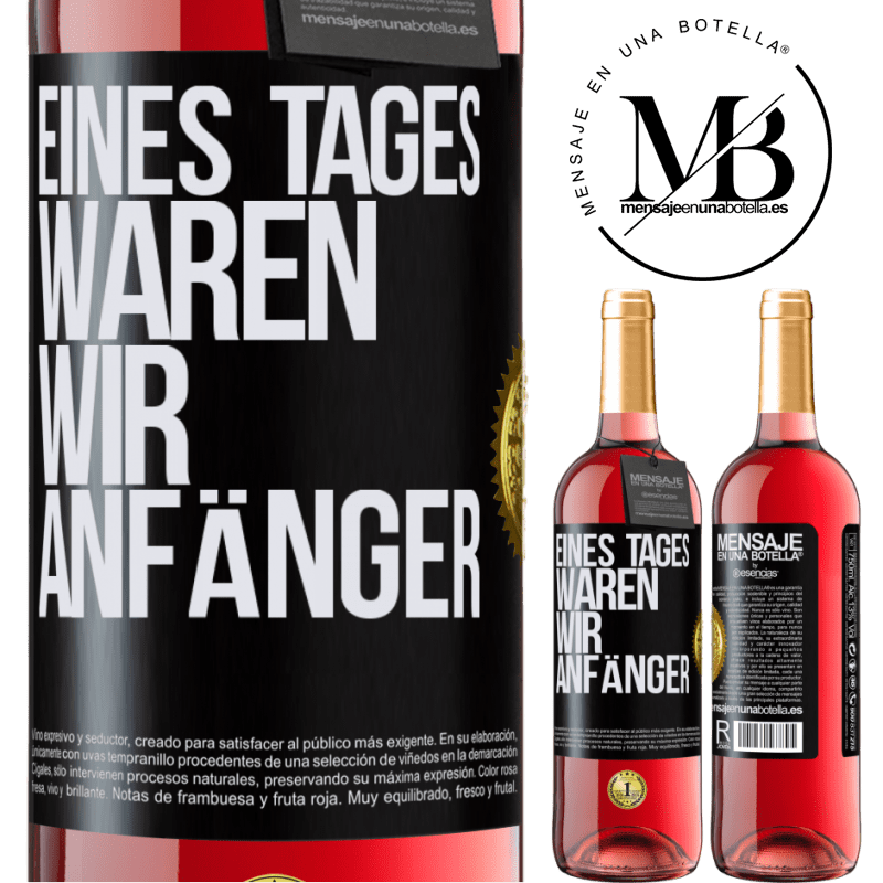 24,95 € Kostenloser Versand   Roséwein ROSÉ Ausgabe Eines Tages waren wir Anfänger Schwarzes Etikett. Anpassbares Etikett Junger Wein Ernte 2020 Tempranillo