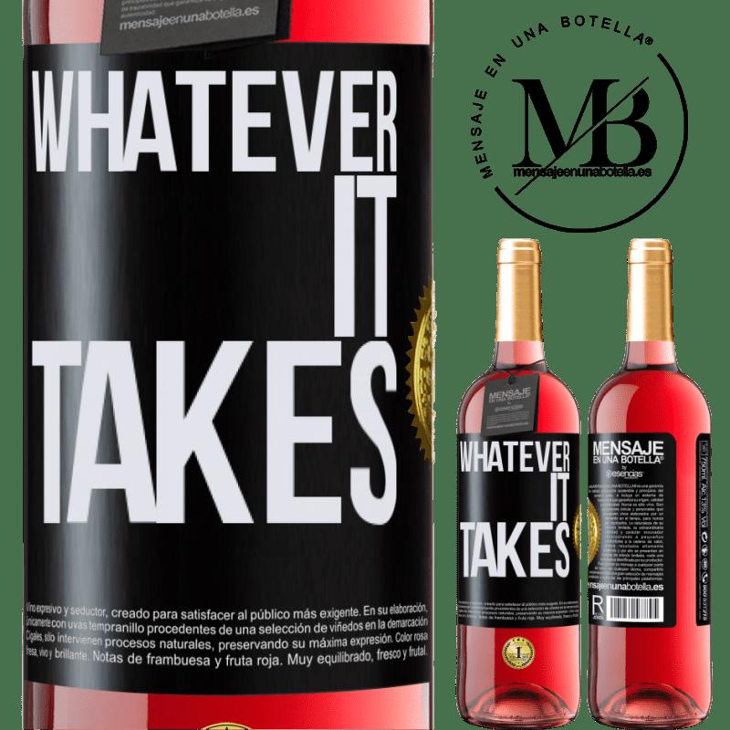 24,95 € Kostenloser Versand | Roséwein ROSÉ Ausgabe Whatever it takes Schwarzes Etikett. Anpassbares Etikett Junger Wein Ernte 2020 Tempranillo