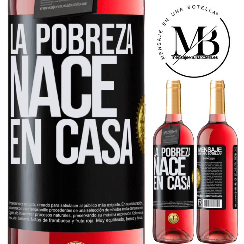 24,95 € Envoi gratuit | Vin rosé Édition ROSÉ La pauvreté naît à la maison Étiquette Noire. Étiquette personnalisable Vin jeune Récolte 2020 Tempranillo