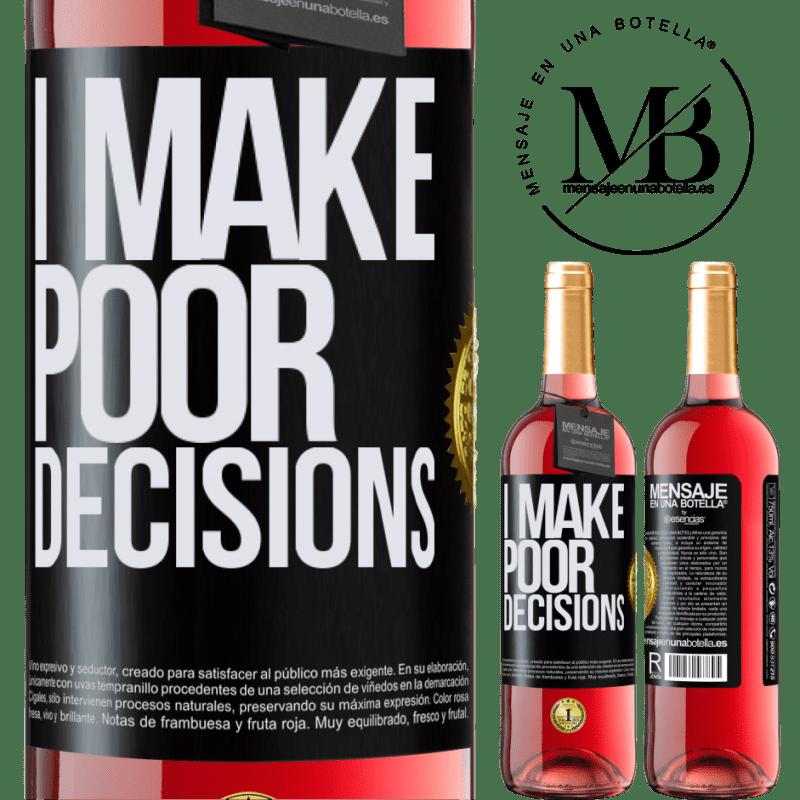 24,95 € Envoi gratuit | Vin rosé Édition ROSÉ I make poor decisions Étiquette Noire. Étiquette personnalisable Vin jeune Récolte 2020 Tempranillo