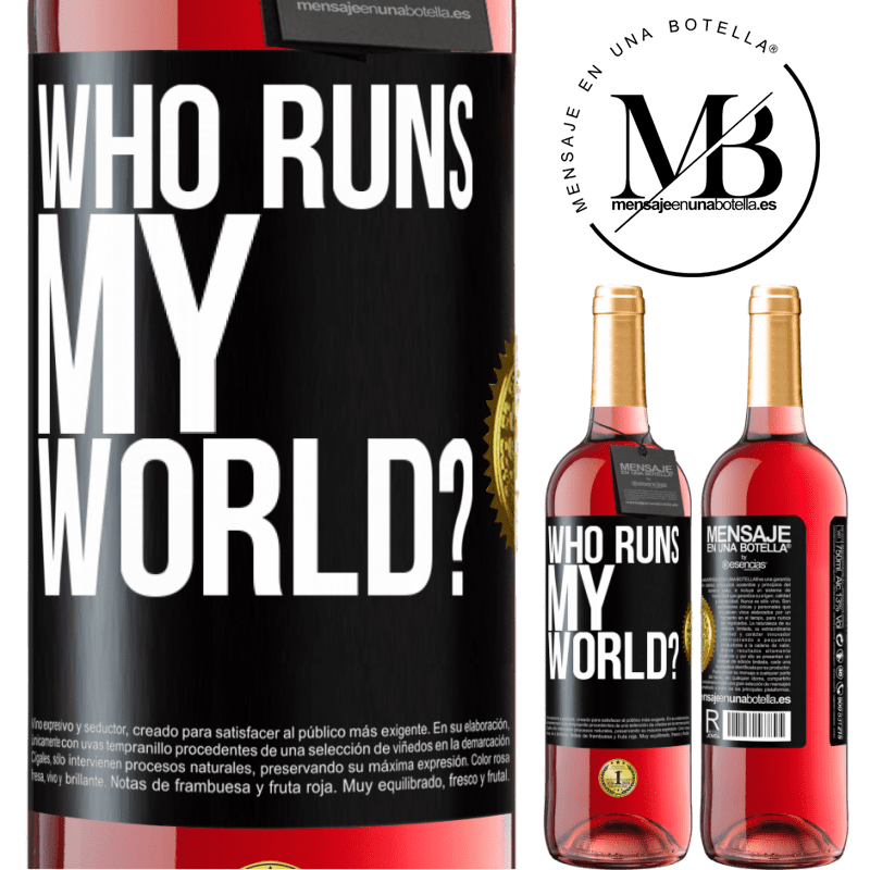 24,95 € Free Shipping | Rosé Wine ROSÉ Edition who runs my world? Black Label. Customizable label Young wine Harvest 2020 Tempranillo