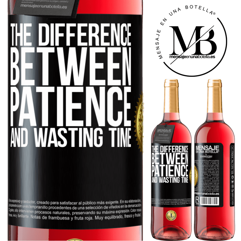 24,95 € Free Shipping   Rosé Wine ROSÉ Edition The difference between patience and wasting time Black Label. Customizable label Young wine Harvest 2020 Tempranillo