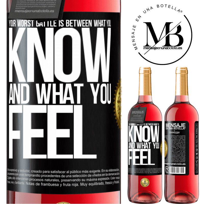 24,95 € Free Shipping | Rosé Wine ROSÉ Edition Your worst battle is between what you know and what you feel Black Label. Customizable label Young wine Harvest 2020 Tempranillo